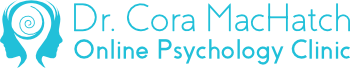 Dr. Cora MacHatch -  Online Psychology Clinic